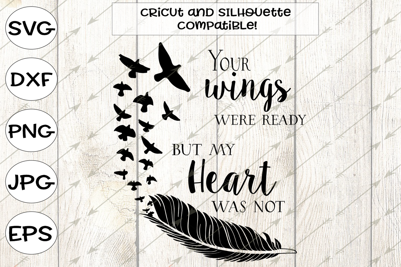 Your Wings Were Ready My Heart Was Not In Memory Svg By