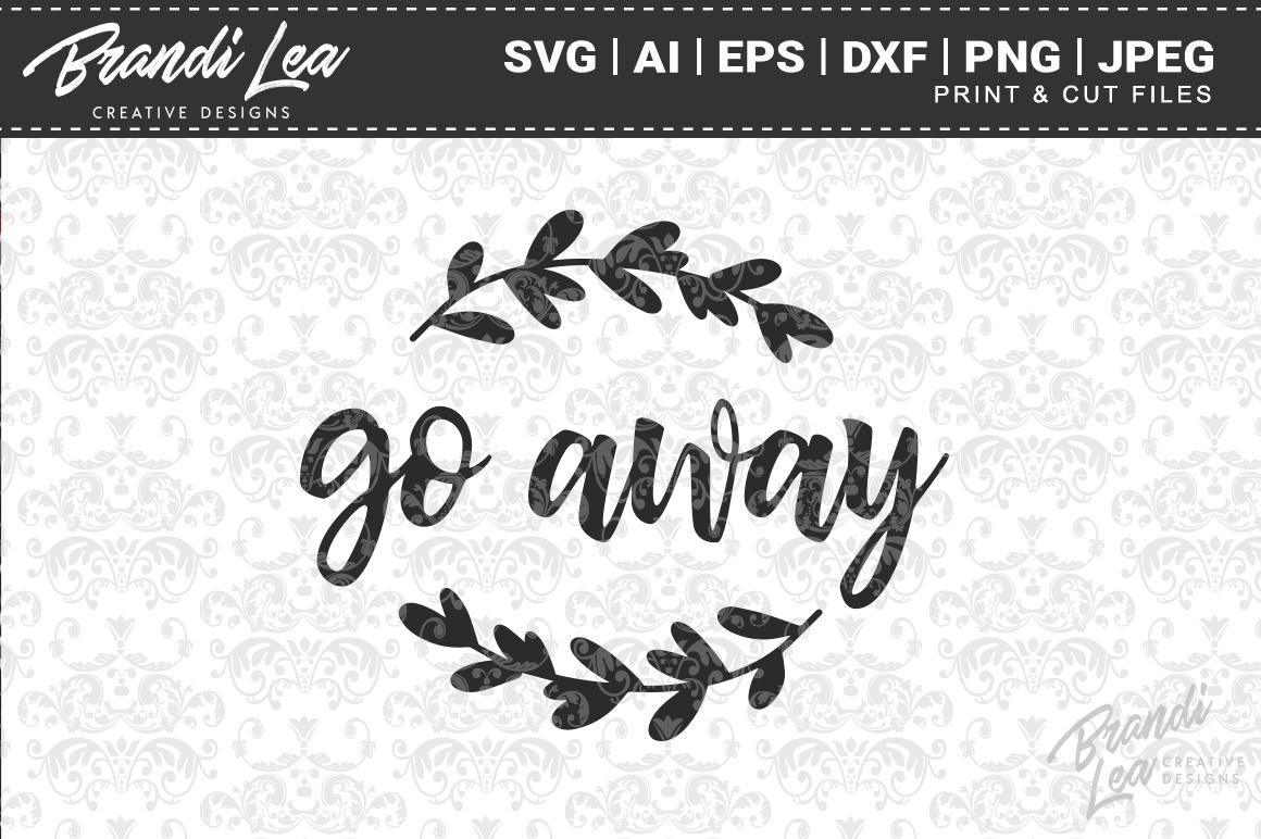 Go Away Svg Cut Files By Brandi Lea Designs Thehungryjpeg Com