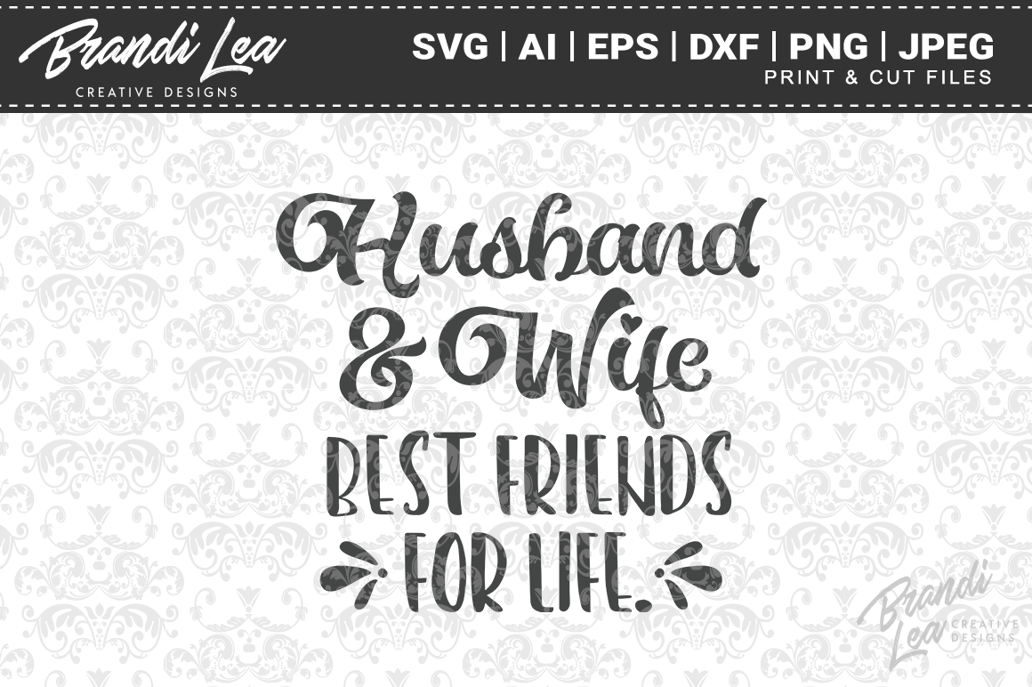 Husband Wife Best Friends For Life Svg Cut Files By Brandi Lea