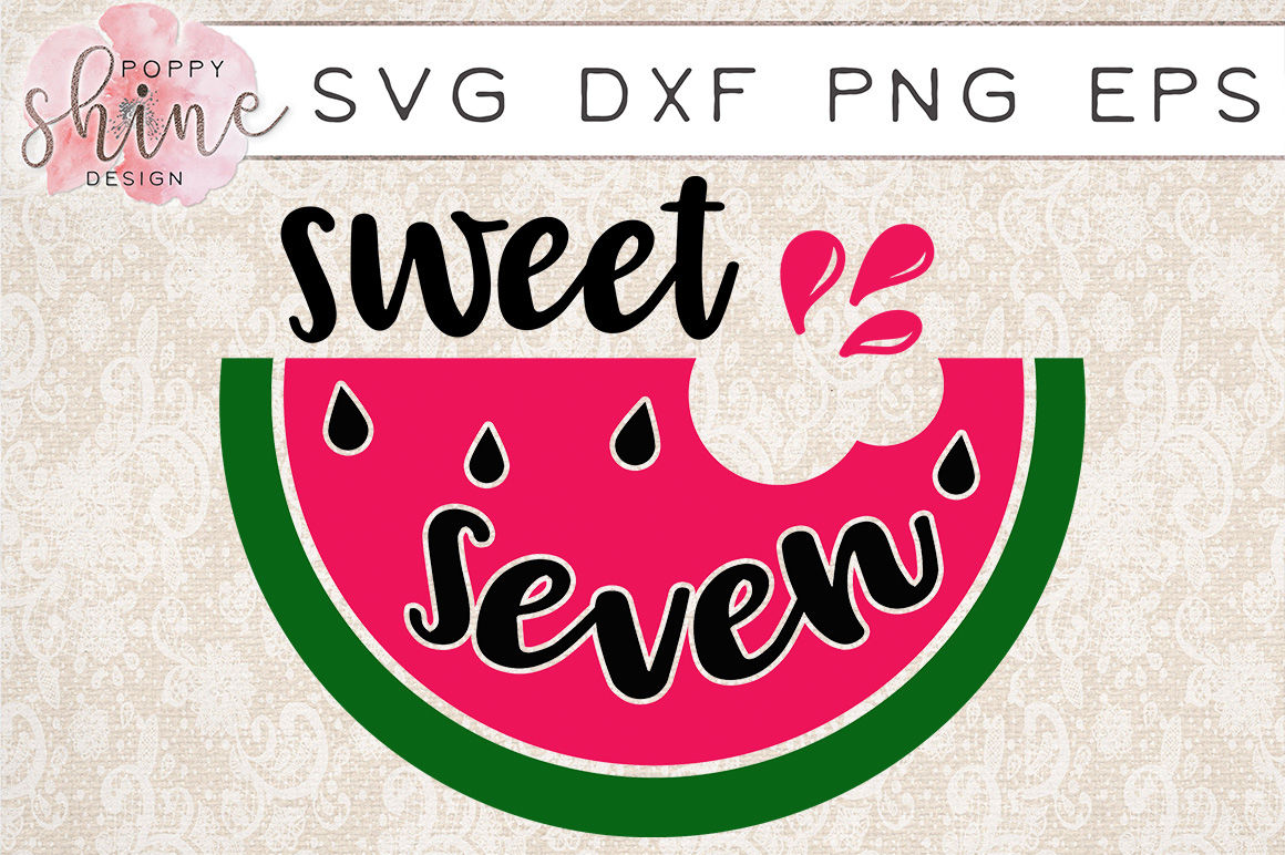 Sweet Seven Svg Png Eps Dxf Cutting Files By Poppy Shine Design