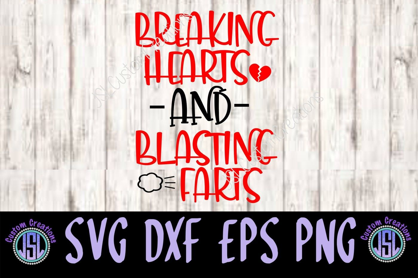 Breaking Hearts Blasting Farts Svg Dxf Eps Png Digital Download