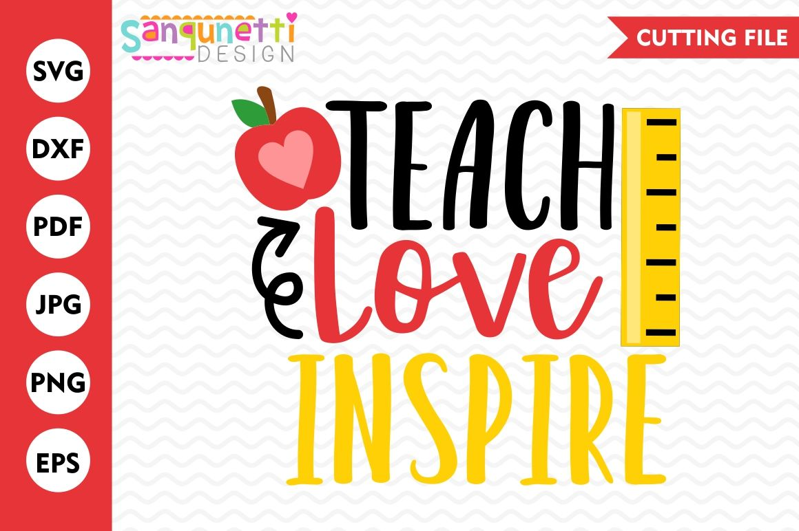 Teach Love Inspire Svg Teacher Svg School Svg Back To School By
