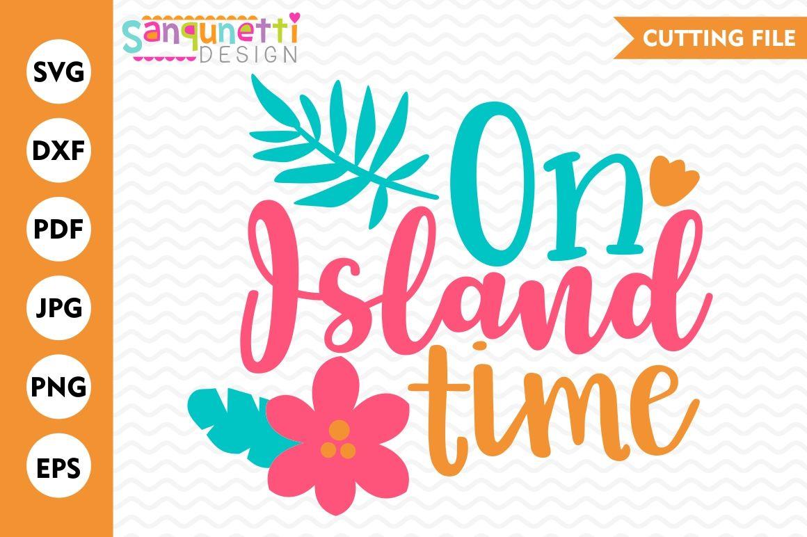On Island Time Svg Summer Svg Tropical Svg Summer Cutting Files