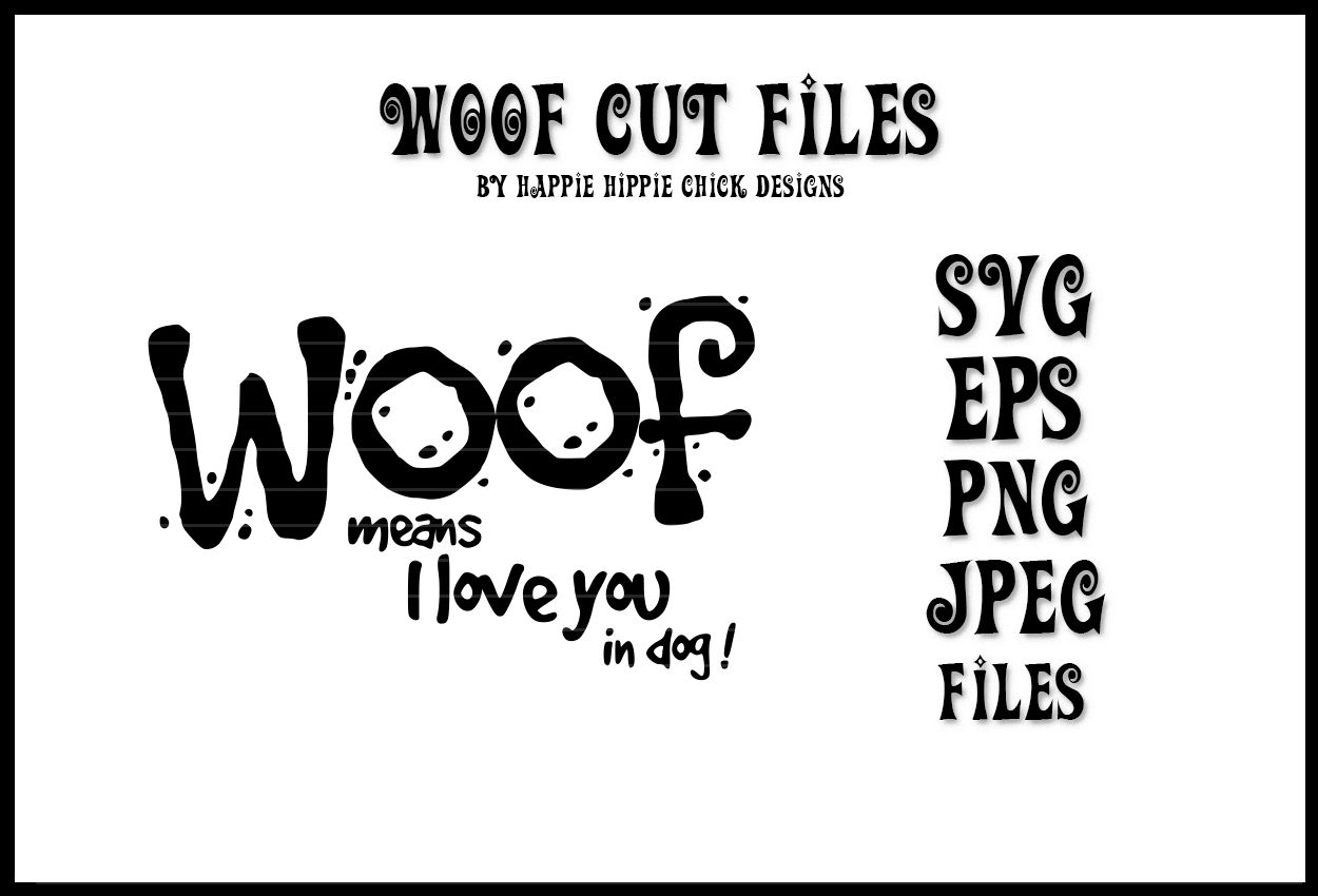 Woof Means I Love You In Dog Svg Eps Png Jpeg By Happie