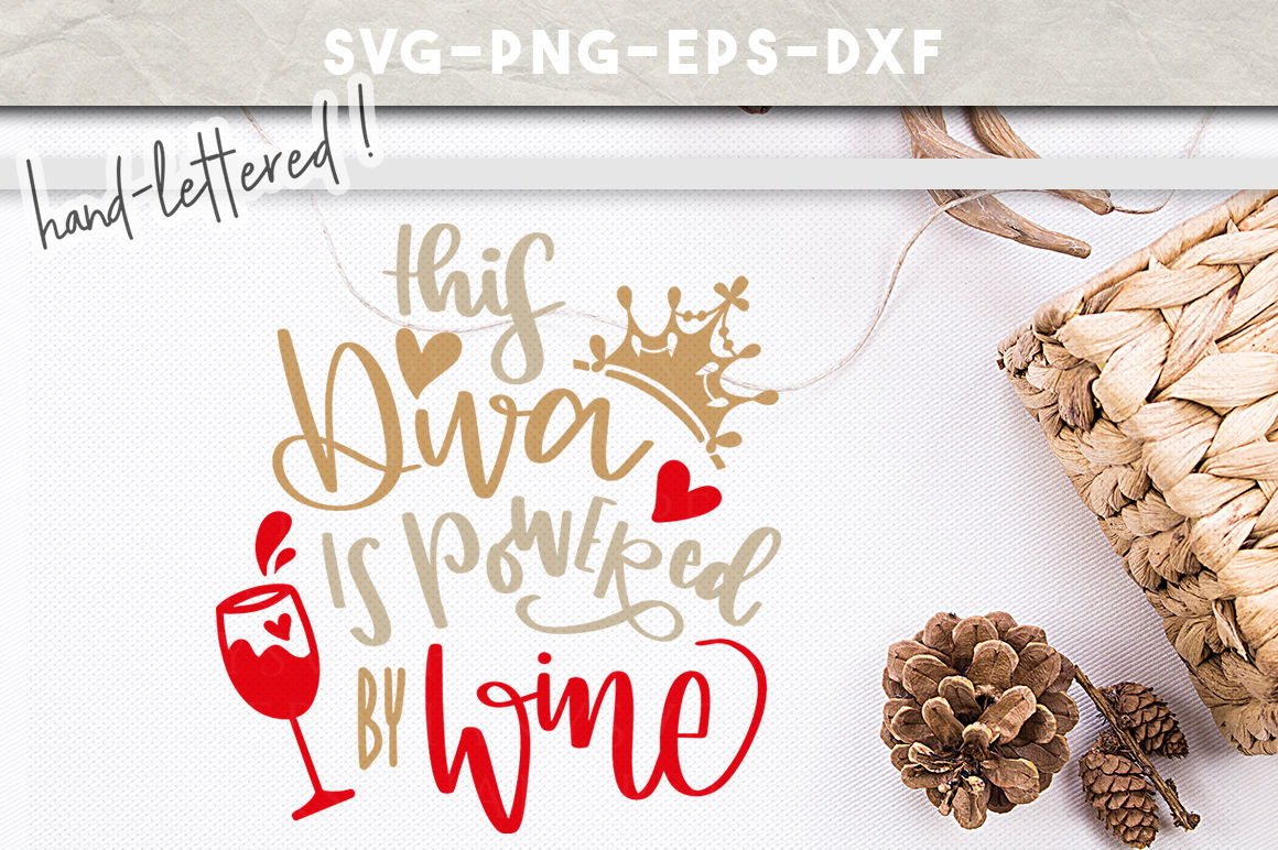 Wine Quotes Svg Handlettering Funny Saying Diva Powered By Wine