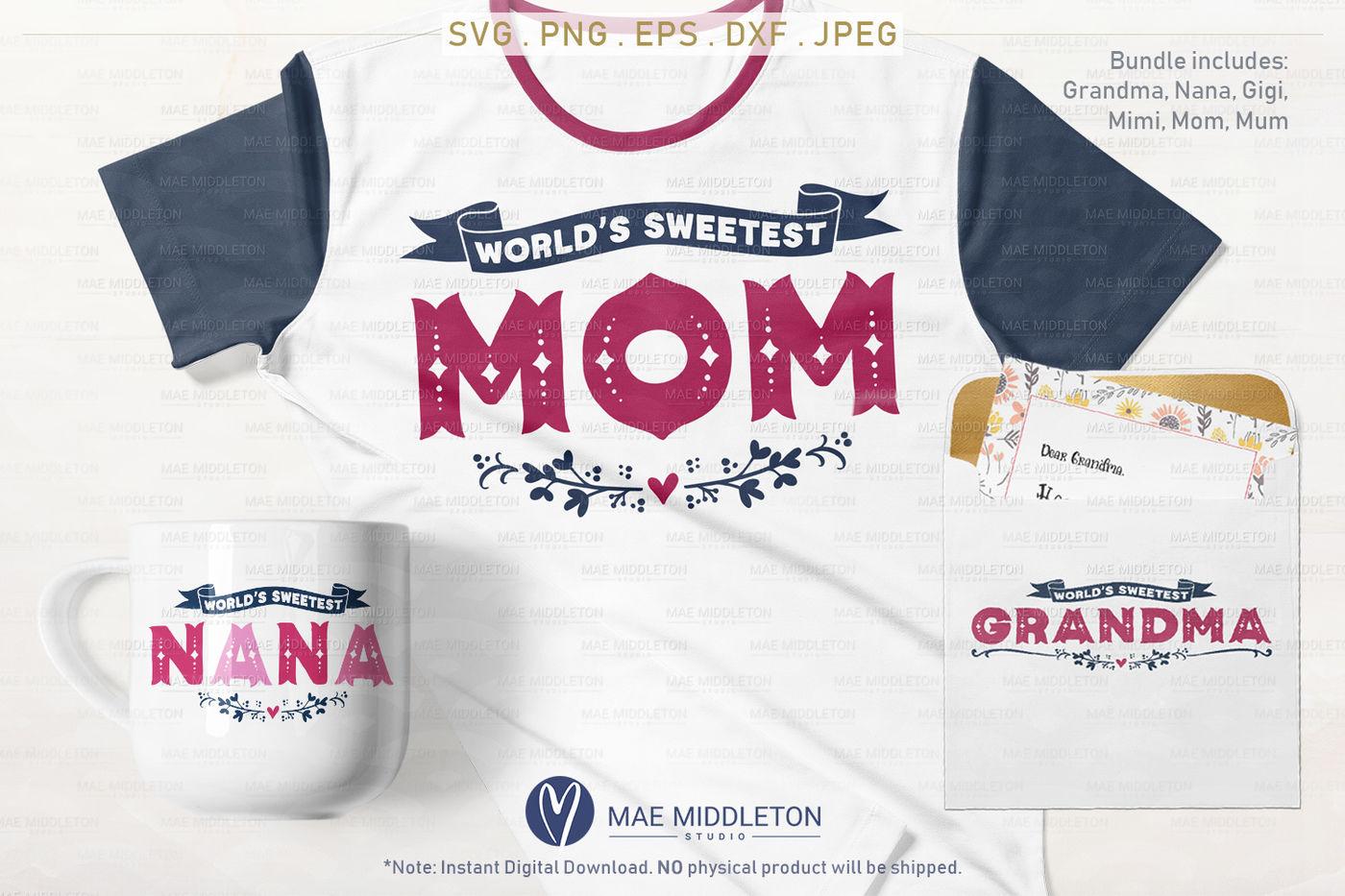 World S Sweetest Grandma Nana Gigi Mimi Mom Mum Svg Files