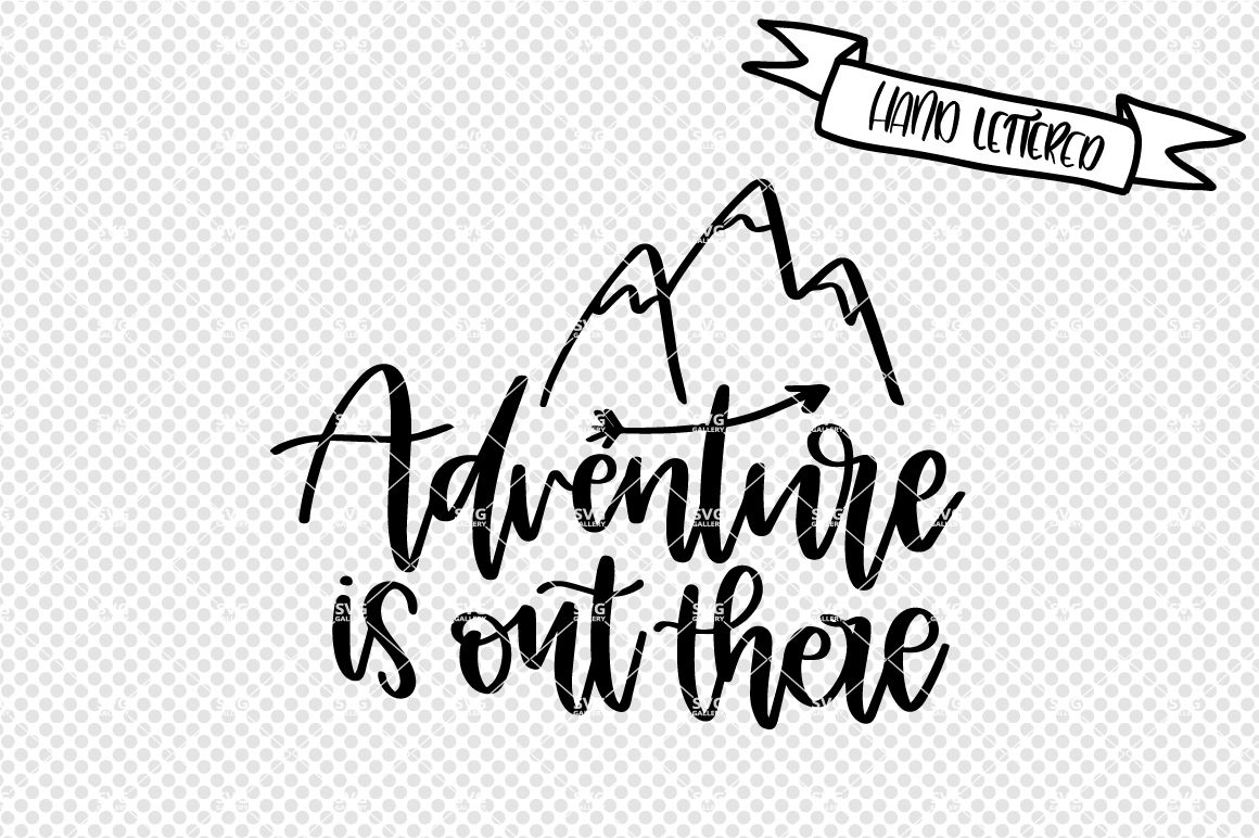 Adventure Is Out There Svg By Svg Gallery Thehungryjpeg Com