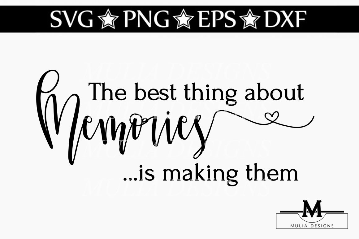 The Best Thing About Memories Svg By Mulia Designs Thehungryjpeg Com