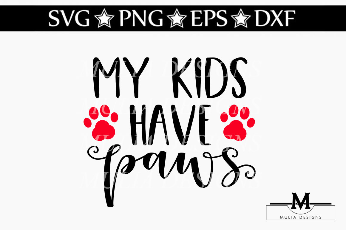 My Kids Have Paws Svg By Mulia Designs Thehungryjpeg Com
