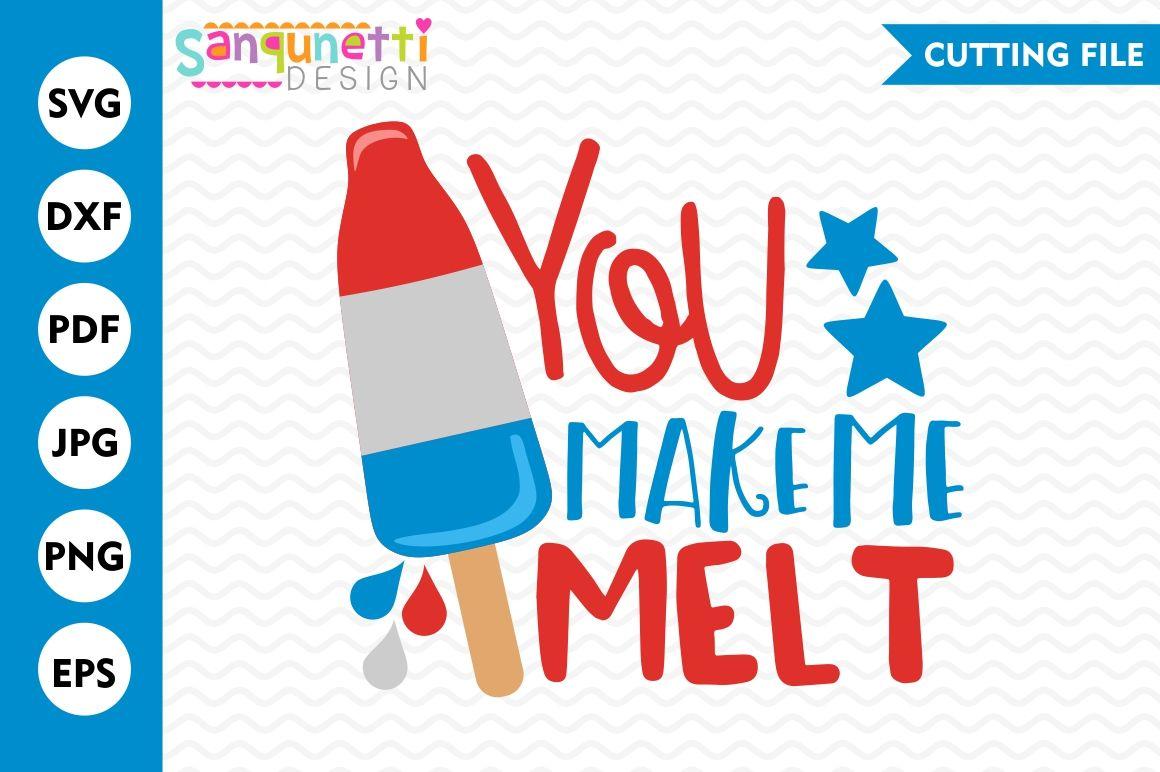You Make Me Melt Svg 4th Of July Svg Popsicle Svg Popsicle Svg