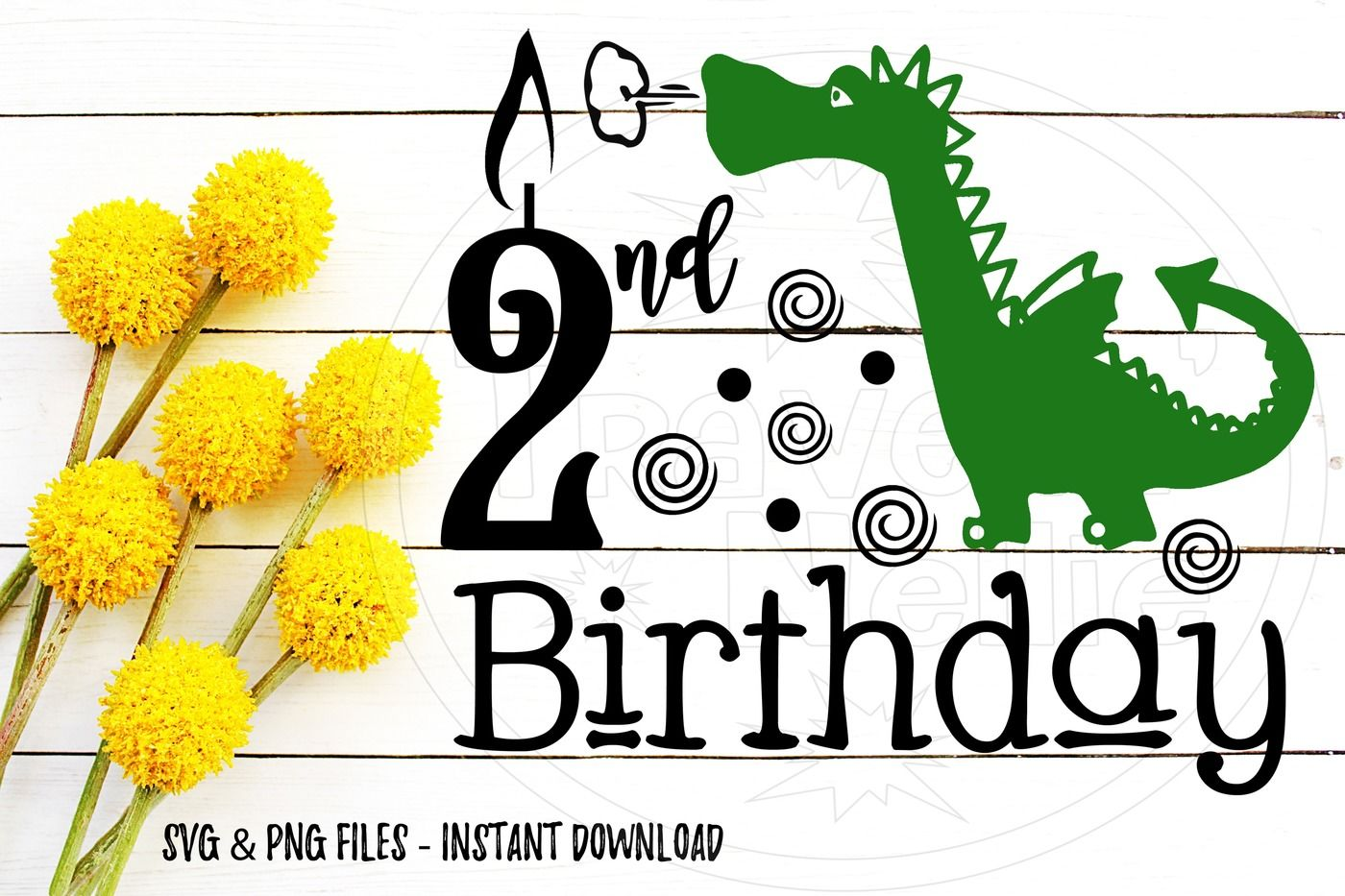 2nd Birthday Dragon Svg Print Cut Image Files Cameo Cricut By