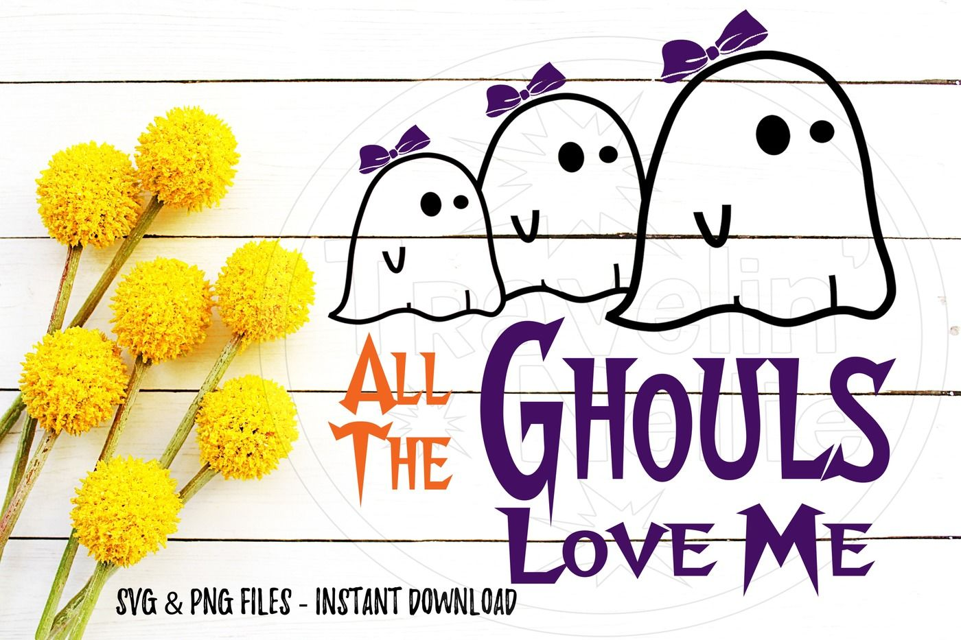 All The Ghouls Love Me Halloween Svg Print Cut Image File Cameo Cricut By Travelin Nellie Thehungryjpeg Com