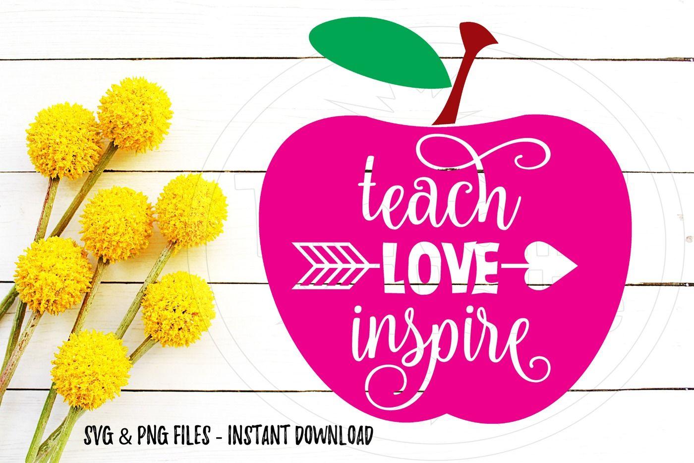 Teach Love Inspire Svg Print Cut Image Files Cameo Cricut By