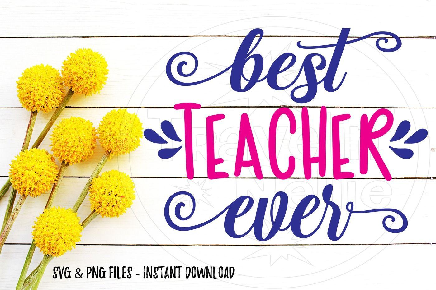 Best Teacher Ever Svg Image Print File Cut File Sublimation