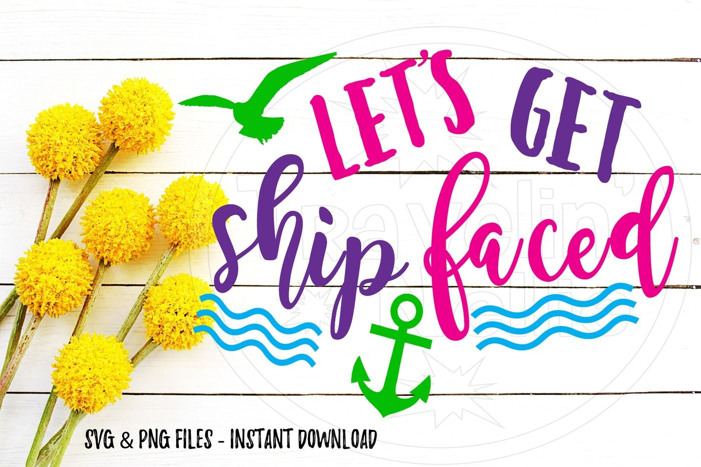 Let S Get Ship Faced Funny Cruise Svg Svg Print Cut Image Files