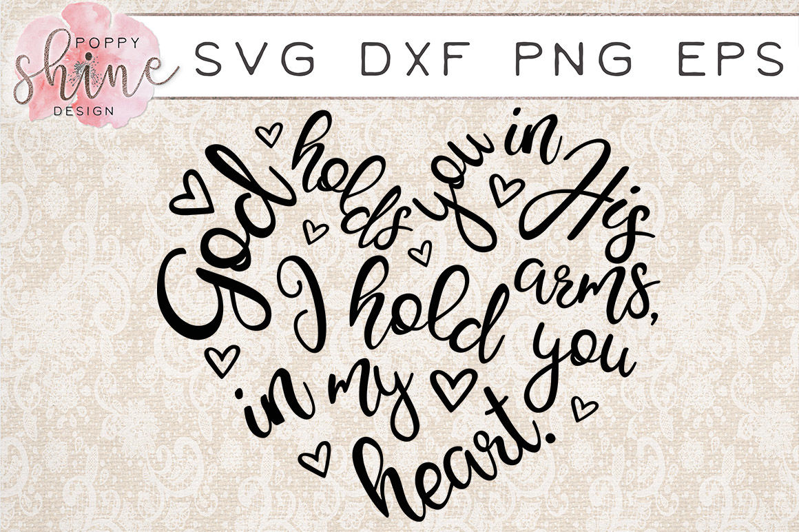 God Holds You I Hold You In My Heart SVG PNG EPS DXF Cutting