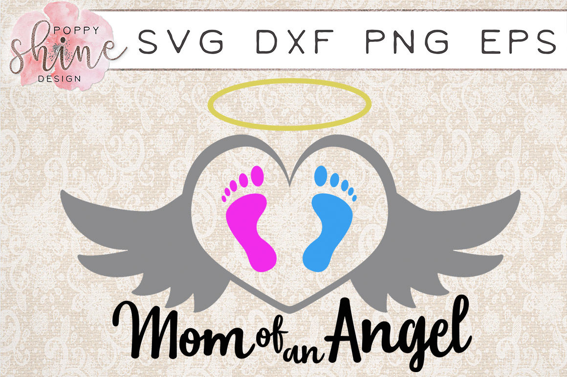 Mom Of An Angel Svg Png Eps Dxf Cutting Files By Poppy Shine