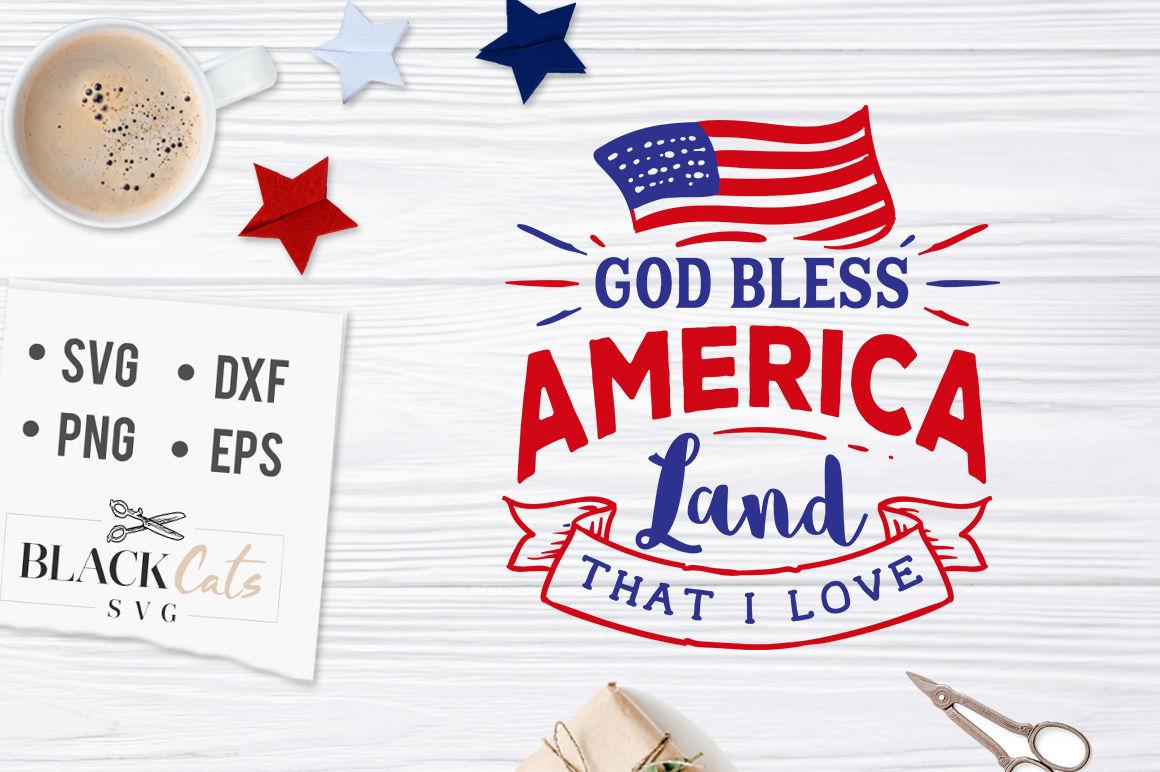 God Bless America Land That I Love Svg By Blackcatssvg
