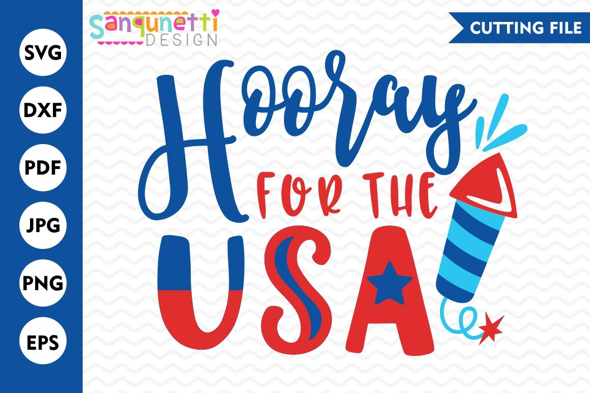 Hooray For The Usa Svg 4th Of July Svg Usa Svg Summer Svg By