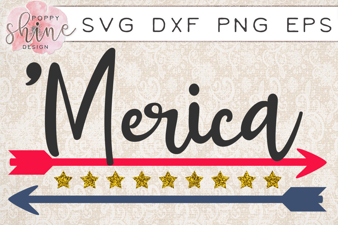 Merica SVG PNG EPS DXF Cutting Files By Poppy Shine Design