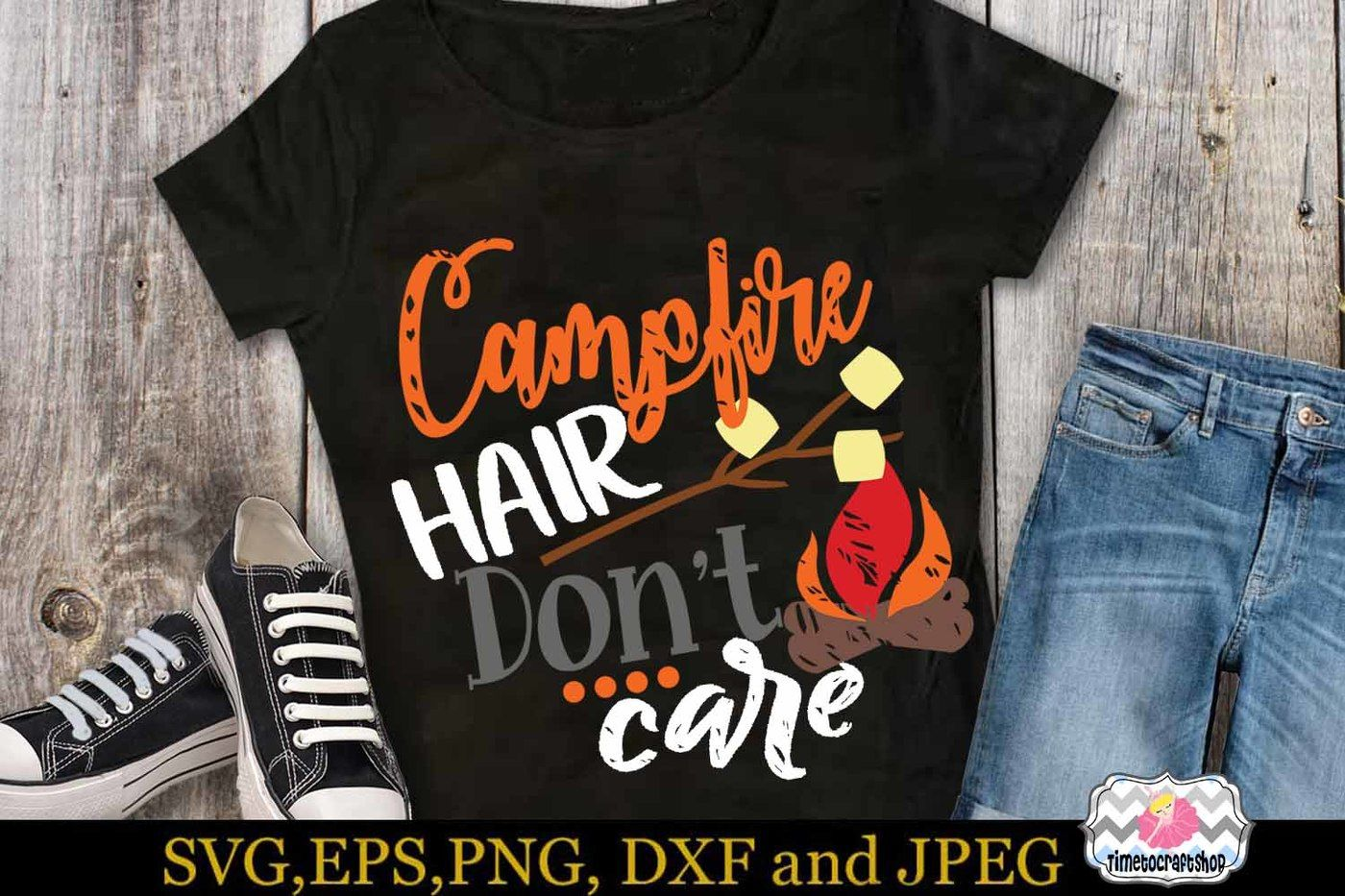 Svg Dxf Eps Png Cutting Files The Campfire Hair Don T Care By