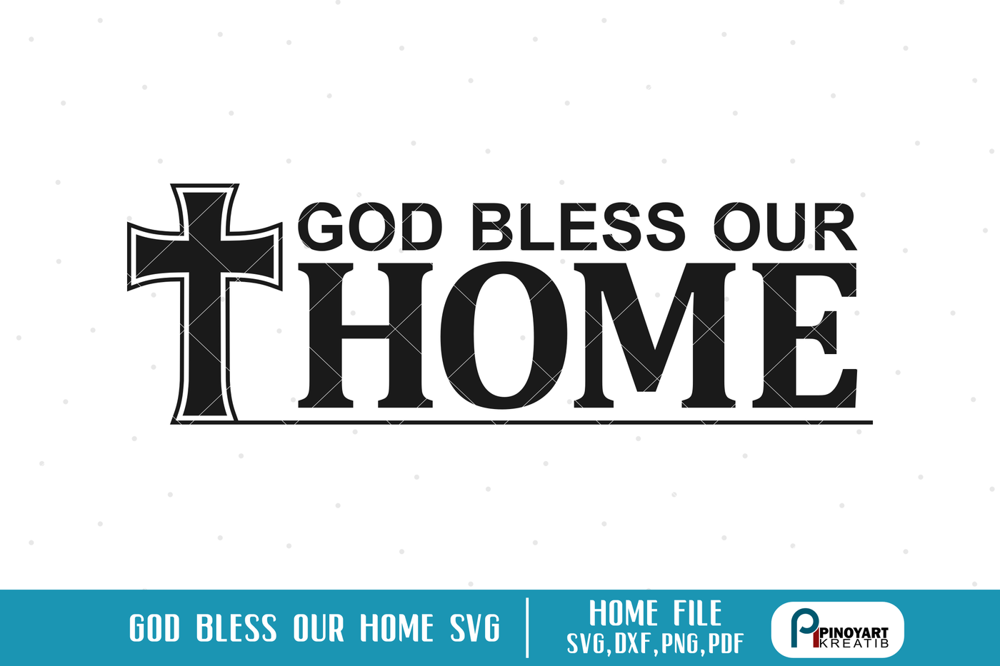 God Bless Our Home Svg God Svg Jesus Svg Christian Svg Svg