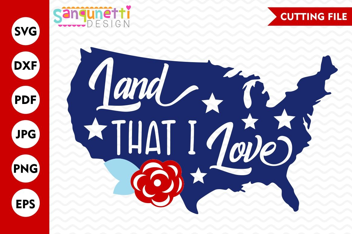 Land That I Love Svg Usa Svg Summer Svg Patriotic Svg By