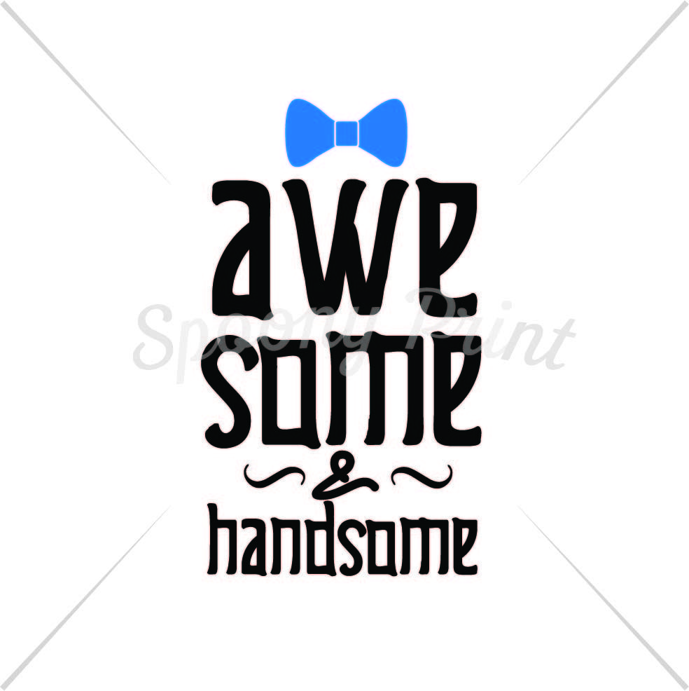 Awesome Handsome Printable By Spoonyprint Thehungryjpeg Com