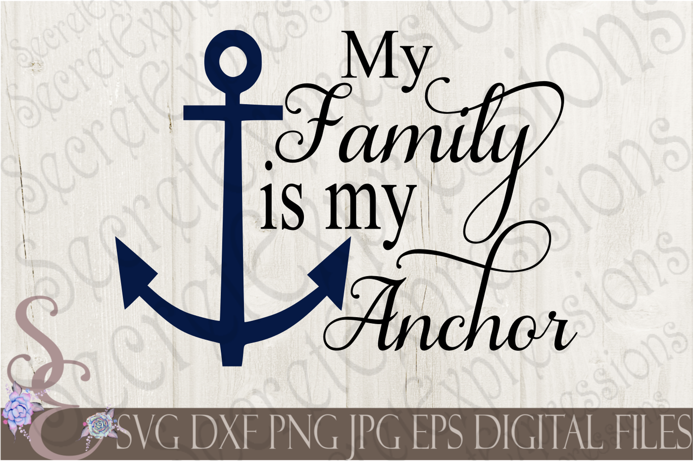My Family Is My Anchor Svg By Secretexpressionssvg Thehungryjpeg Com