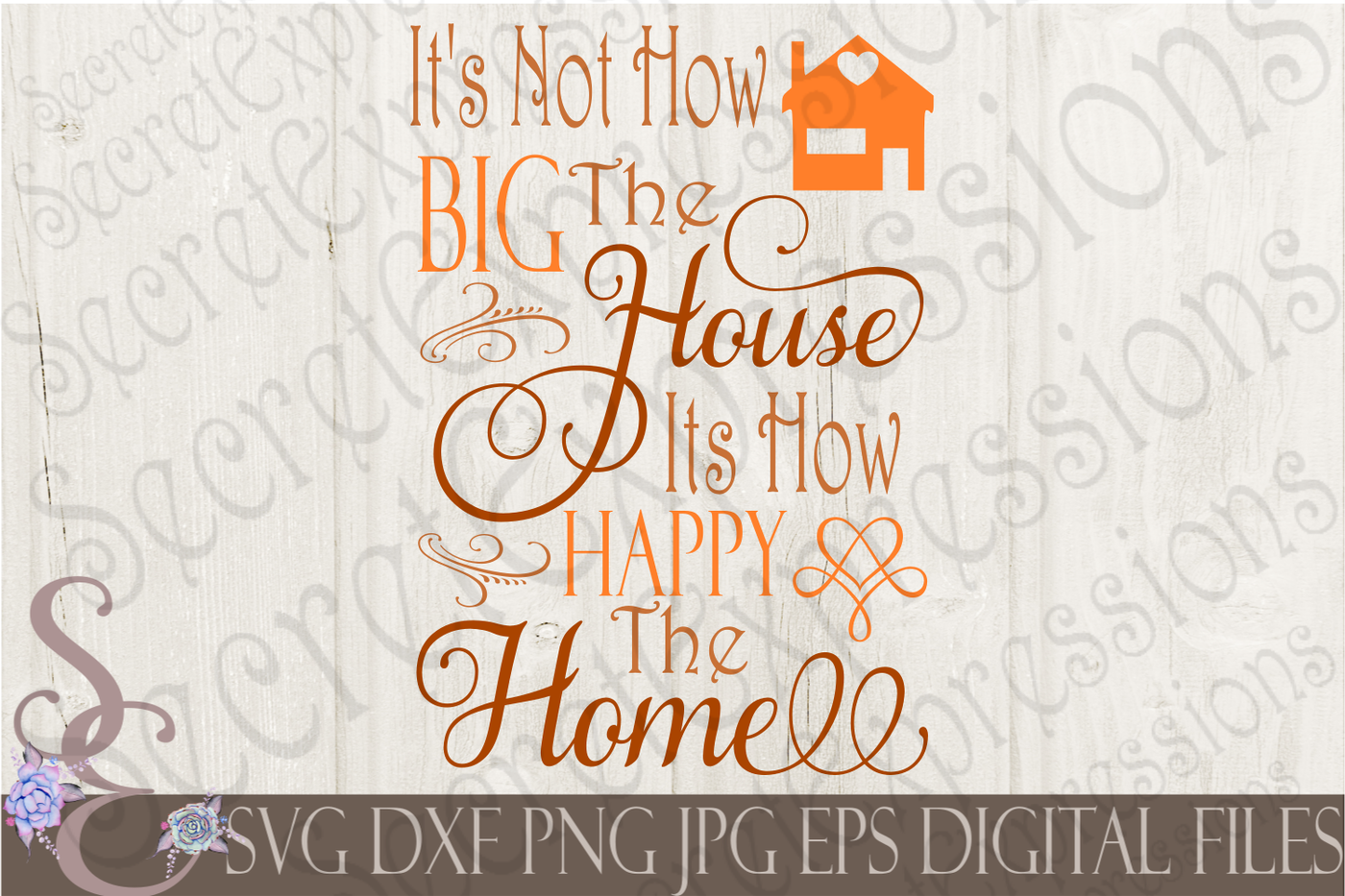 It S Not How Big The House It S How Happy The Home Svg By