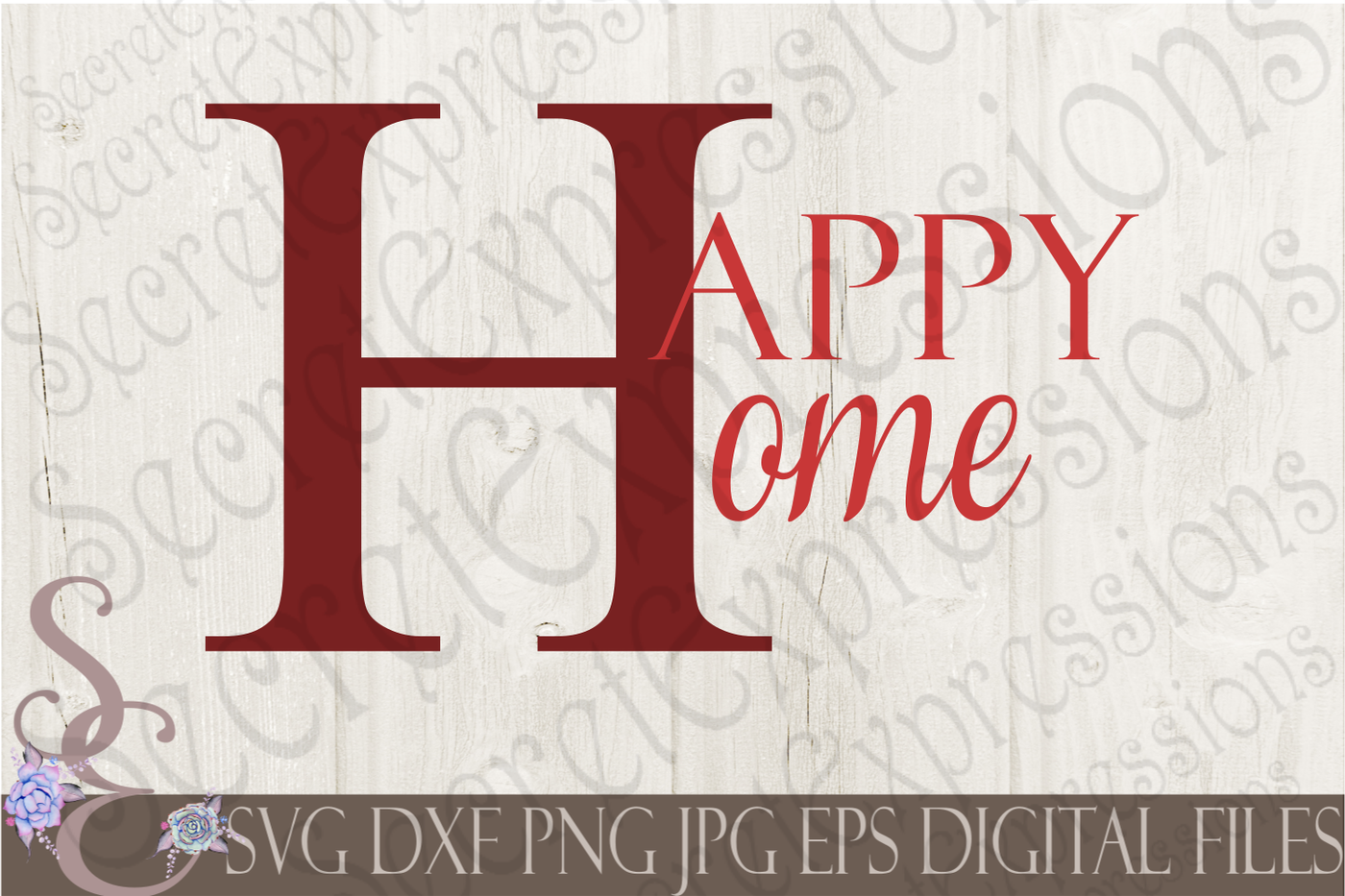 Happy Home Svg By Secretexpressionssvg Thehungryjpeg Com