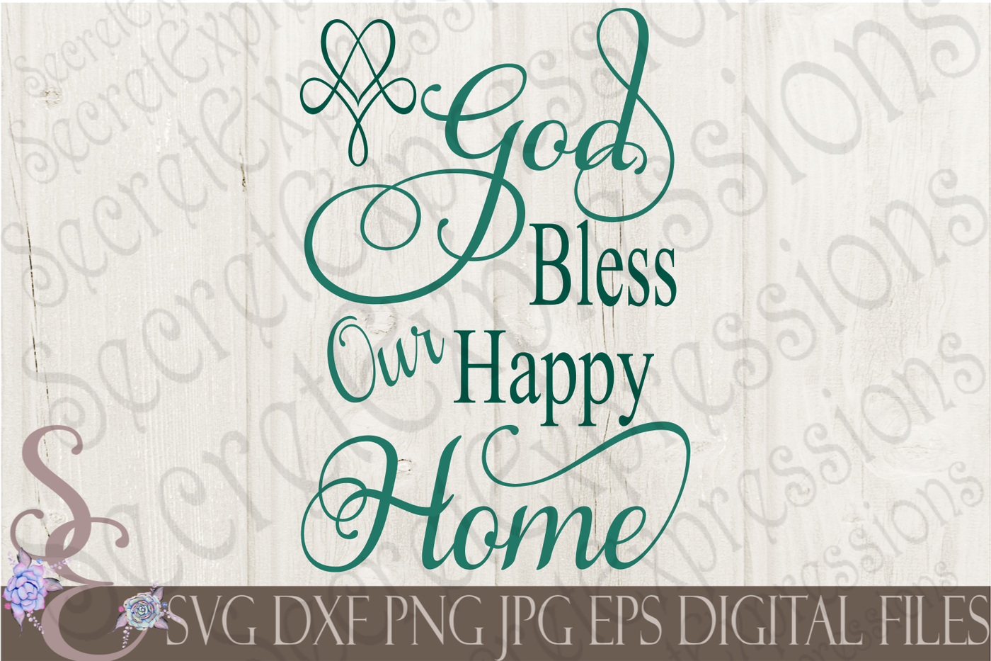 God Bless Our Happy Home Svg By Secretexpressionssvg