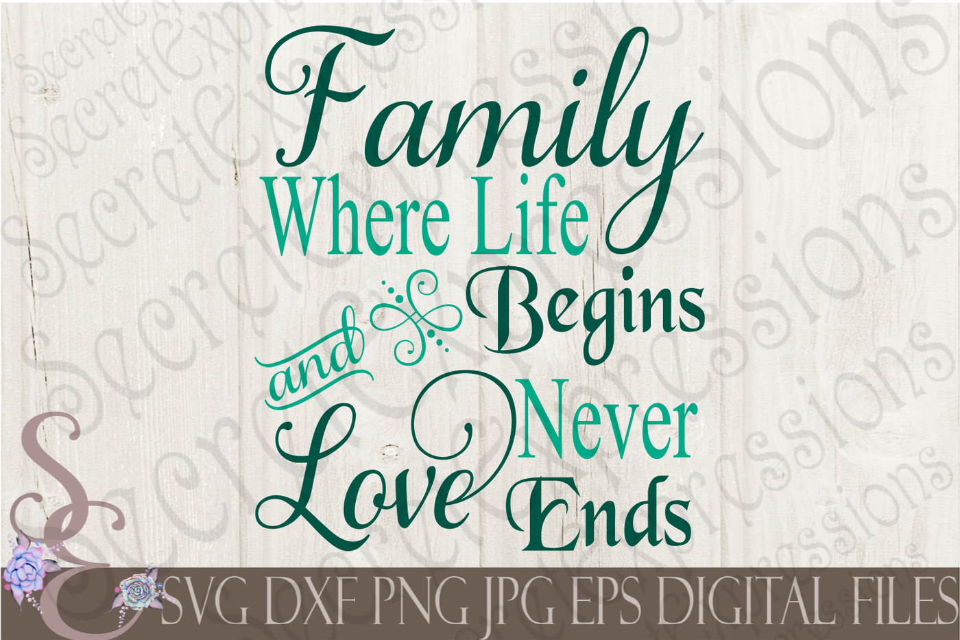 Family Where Life Begins Love Never Ends Svg By