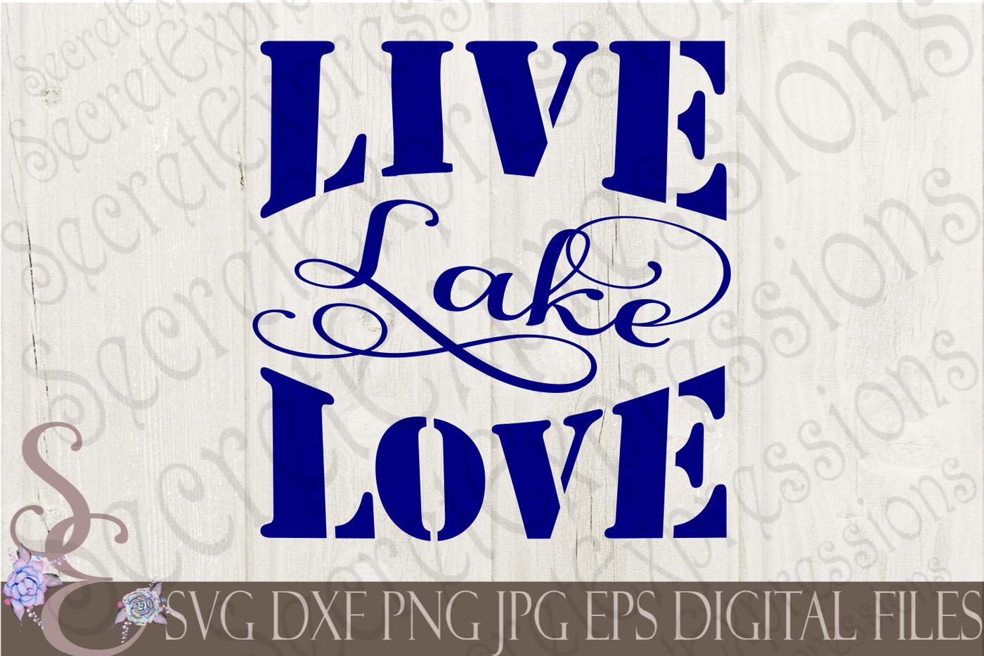 Live Lake Love Svg By Secretexpressionssvg Thehungryjpeg Com