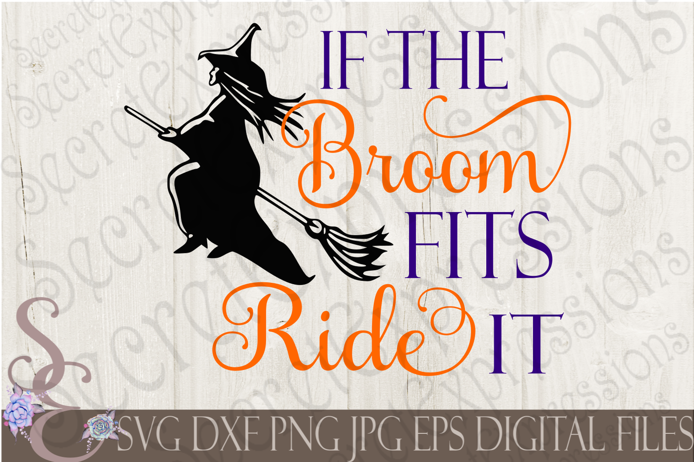 If The Broom Fits Ride It Svg By Secretexpressionssvg