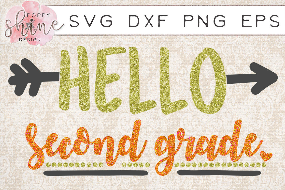 Hello Second Grade Svg Png Eps Dxf Cutting Files By Poppy Shine