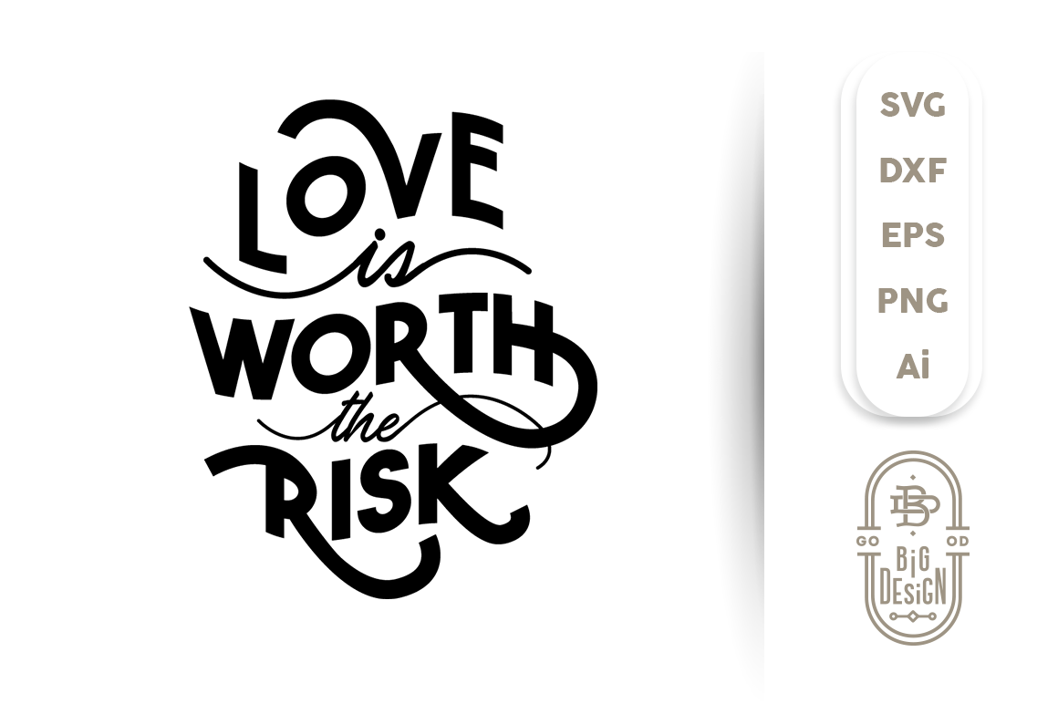 Svg Cut File Love Is Worth The Risk By Big Design Thehungryjpeg Com