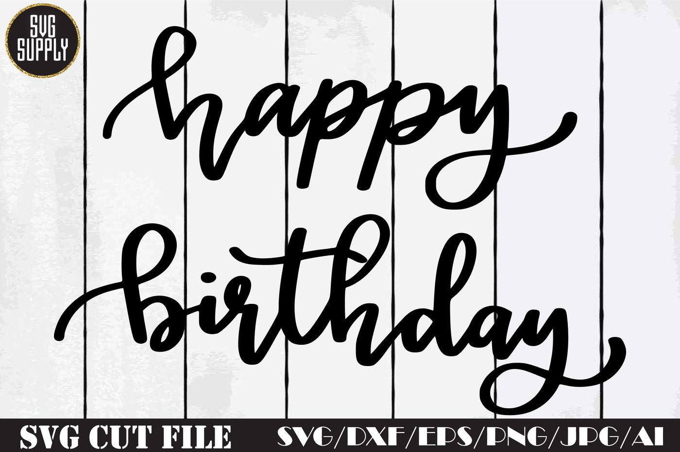 Happy Birthday Handwriting Svg Cut File By Svgsupply