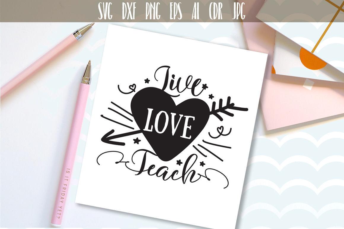 Live Love Teach Svg Teacher Design Gift For Teachers By
