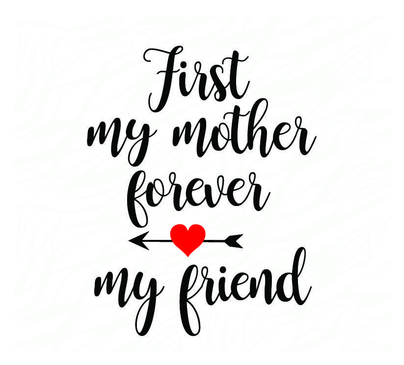First My Mother Forever My Friend By Spoonyprint Thehungryjpeg Com