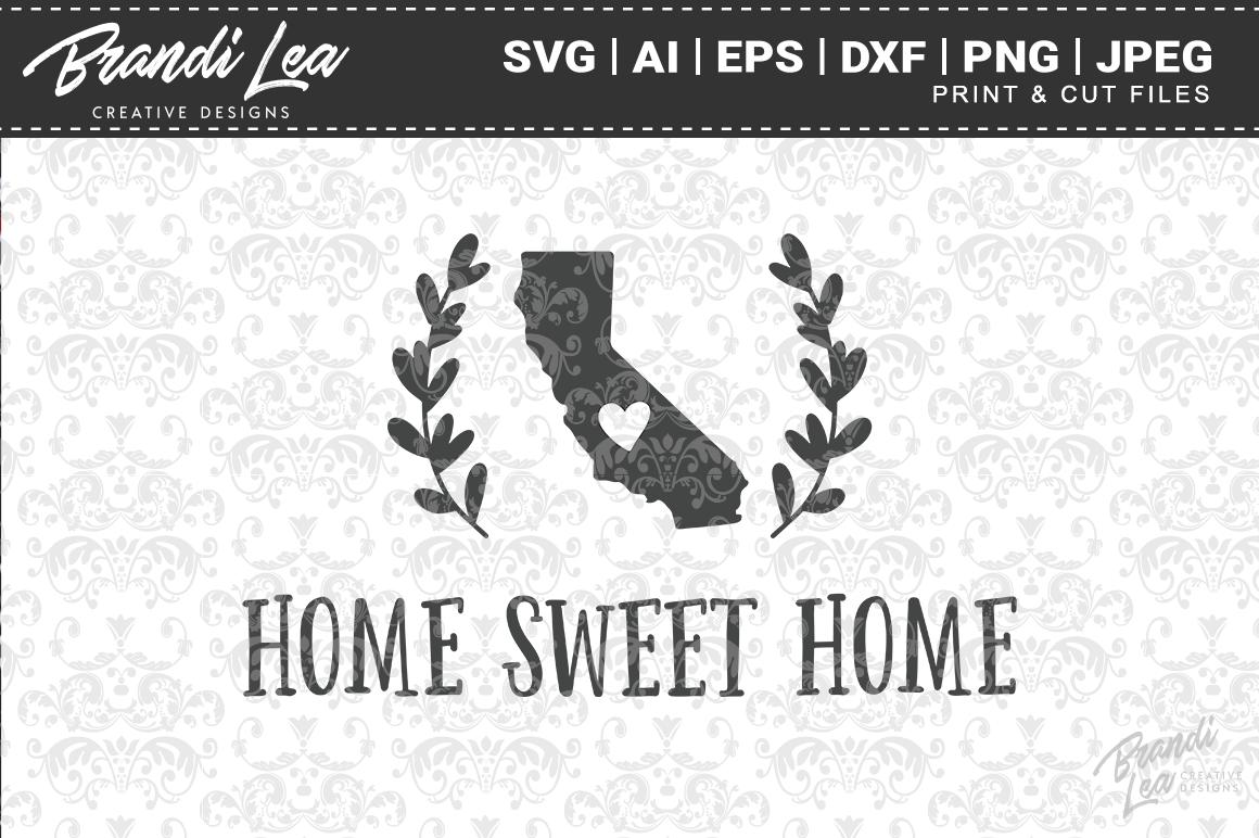 California Home Sweet Home State Map Svg Cut Files By Brandi Lea