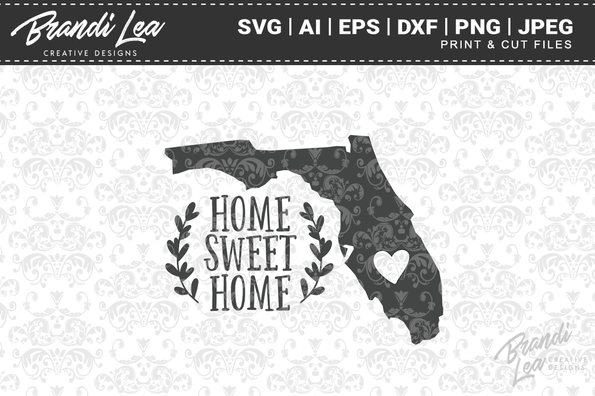 Florida Home Sweet Home State Map Svg Cut Files By Brandi Lea