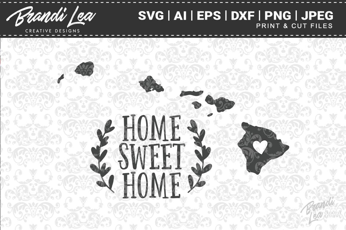 Hawaii Home Sweet Home State Map Svg Cut Files By Brandi Lea