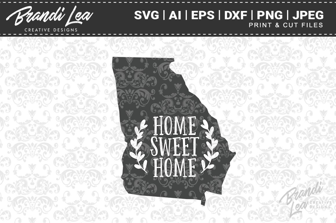 Georgia Home Sweet Home State Map Svg Cut Files By Brandi Lea