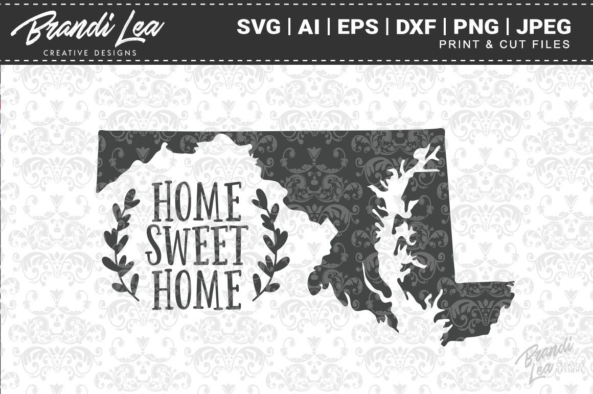 Maryland Home Sweet Home State Map Svg Cut Files By Brandi Lea