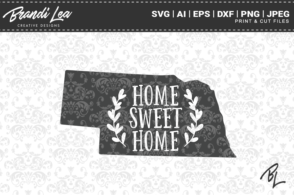 Nebraska Home Sweet Home State Map Svg Cut Files By Brandi Lea
