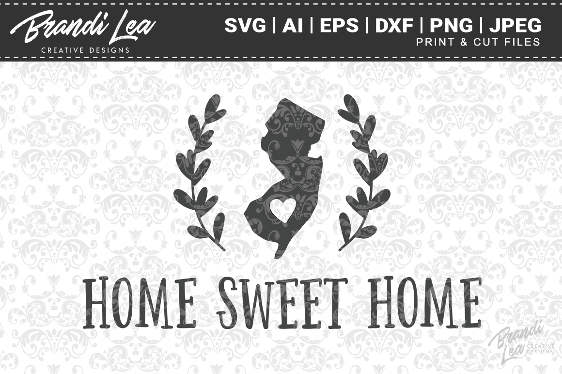 New Jersey Home Sweet Home State Map Svg Cut Files By Brandi Lea