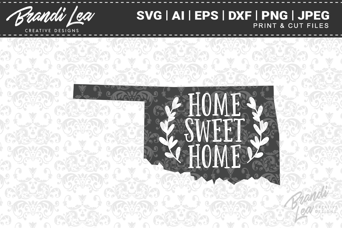 Oklahoma Home Sweet Home State Map Svg Cut Files By Brandi Lea