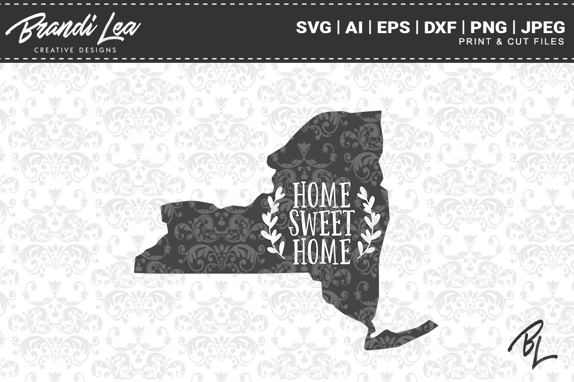 New York Home Sweet Home State Map Svg Cut Files By Brandi Lea