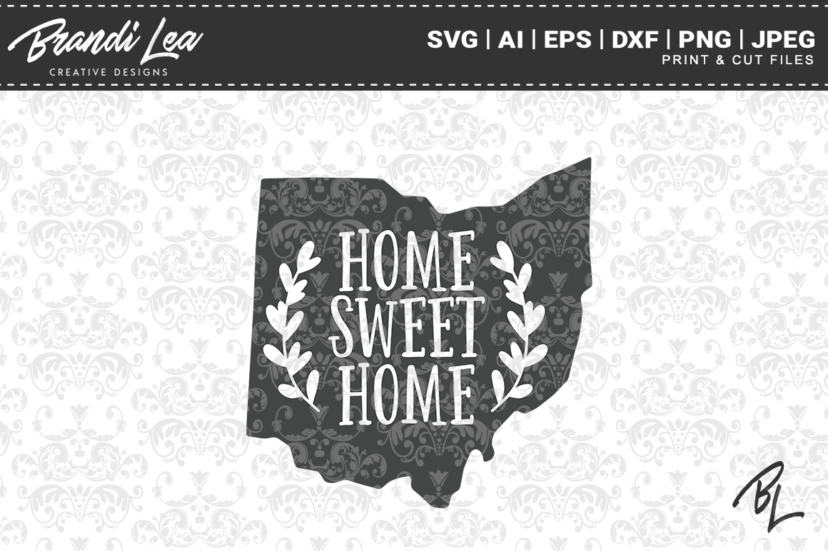 Ohio Home Sweet Home State Map Svg Cut Files By Brandi Lea Designs